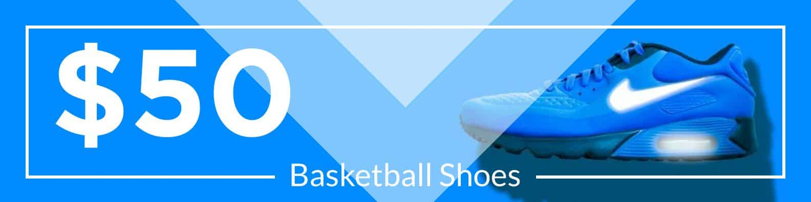How To Choose The Best Basketball Shoes Under $50